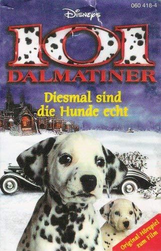 101 Dalmatiner - Diesmal sind die Hunde echt [Musikkassette]