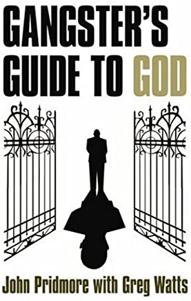 Gangsters Guide to God by John Pridmore (6-Nov-2007) Perfect Paperback