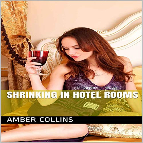 Shrinking in Hotel Rooms Audiobook By Amber Collins cover art