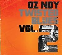 Twisted Blues Vol. 2 by Oz Noy (2014-05-20)
