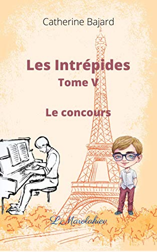 Les Intrépides Tome V: Le Concours (Les Intrépides 2ème édition t. 5) (French Edition)