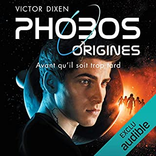 Phobos Origines                   De :                                                                                                                                 Victor Dixen                               Lu par :                                                                                                                                 Benoît Berthon                      Durée : 7 h et 30 min     24 notations     Global 4,2