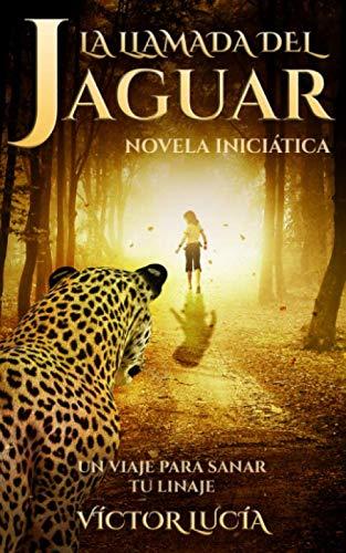 La llamada del Jaguar: Un viaje para sanar tu linaje segunda mano  Se entrega en toda España