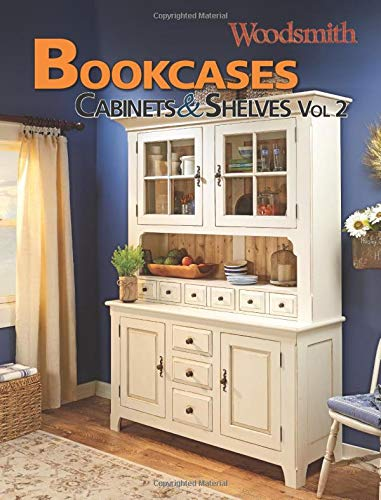 Bookcases, Cabinets & Shelves Volume 2: Organizing, Display, and Storage Solutions for your home