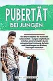 Pubertät bei Jungen: Der Elternratgeber für maximale Gelassenheit
