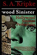 Hollywood Sinister Pedophilia: Are Steven Spielberg and friends, K. Spacey, D. Hoffman, A. Kreisberg, Bryan Singer, the Weinstein bros, R. Polanski, part of a Hollywood Pedophiles ring?