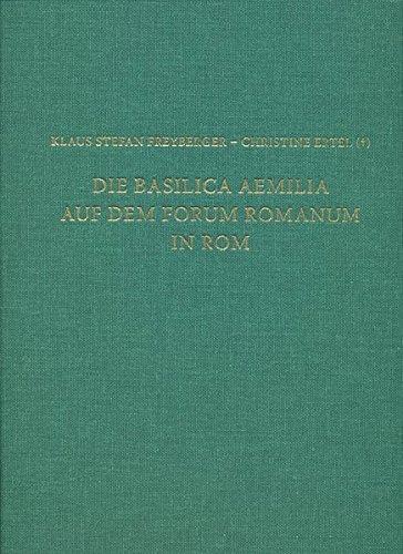 Die Basilica Aemilia Auf Dem Forum Romanum in Rom: Bauphasen, Rekonstruktion, Funktion Und Bedeutung (Sonderschriften) (German Edition)
