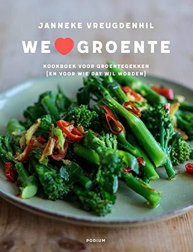 We love groente: Kookboek voor groentegekken (en voor wie dat wil worden)