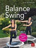 Balance Swing™: auf dem Mini-Trampolin