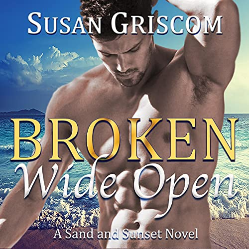 Broken Wide Open Audiobook By Susan Griscom cover art