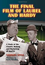 The Final Film of Laurel and Hardy: A Study of the Chaotic Making and Marketing of Atoll K