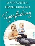 Rückbildung mit Tigerfeeling - Benita Cantieni