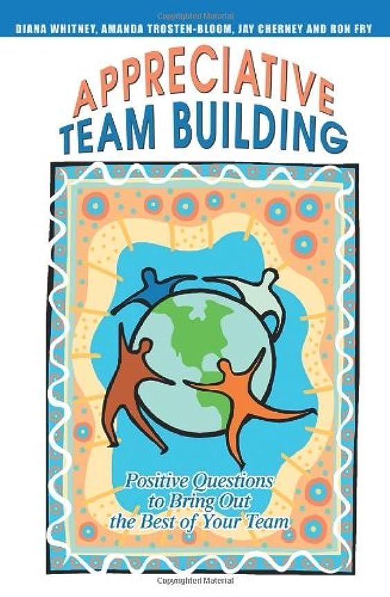 海洋の古代請願者Appreciative Team Building: Positive Questions To Bring Out The Best Of Your Team