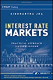 Interest Rate Markets: A Practical Approach to Fixed Income (Wiley Trading Series, Band 501)