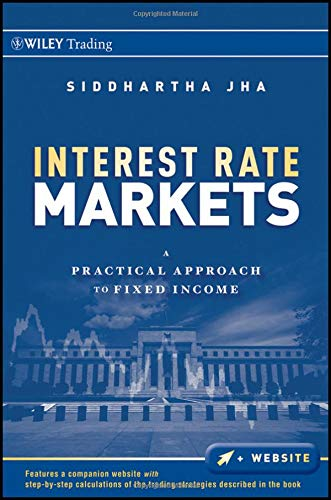 Compare Textbook Prices for Interest Rate Markets: A Practical Approach to Fixed Income 1 Edition ISBN 9780470932209 by Jha, Siddhartha