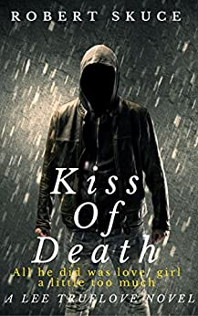 Kiss Of Death by [Robert Skuce]