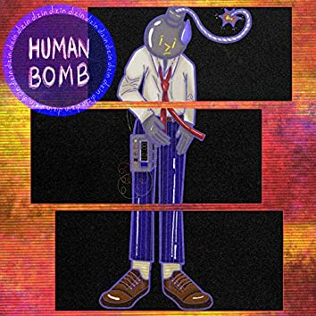 Human Bomb (Explode)