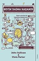 Beyin Daima Kazanir; Beyin Yöntemi ile Hayatinizi Iyilestirmek