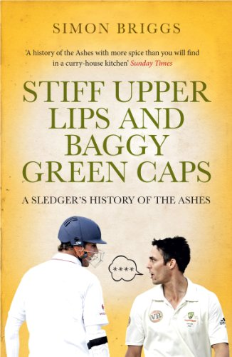 Stiff Upper Lips & Baggy Green Caps: A Sledger's History of the Ashes (English Edition)