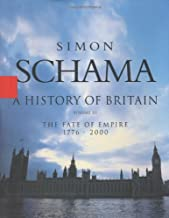 A History of Britain: The Fate of Empire 1776-2002: 003