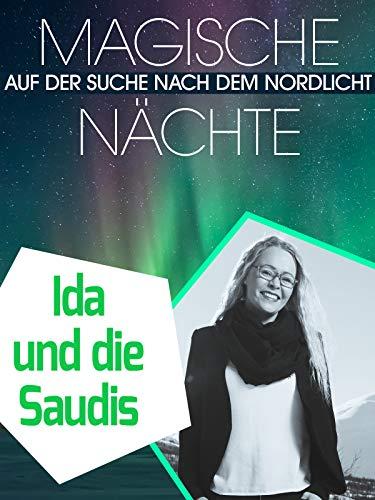 Magische Nächte - Auf der Suche nach dem Nordlicht - Ida und die Saudis