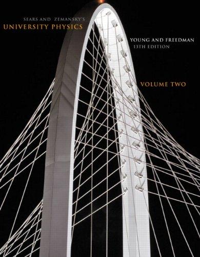 Sears and Zemansky's University Physics, Vol. 2, 13th Edition