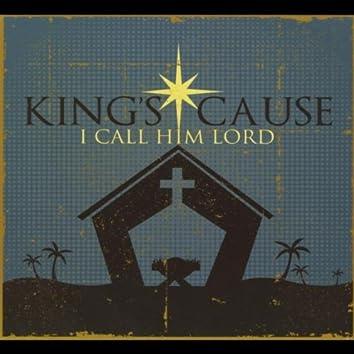 I Call Him Lord