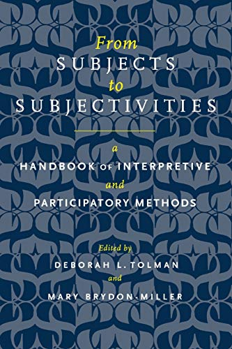 From Subjects to Subjectivities: A Handbook of Interpretive and Participatory Methods (Qualitative S