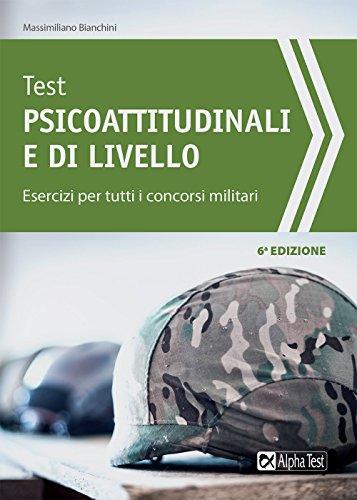 Test psicoattitudinali e di livello. Esercizi per tutti i concorsi militari