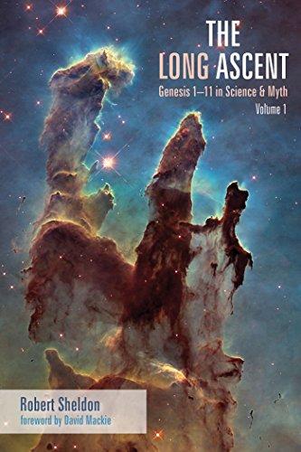 The Long Ascent: Genesis 1–11 in Science & Myth, Volume 1 by [Robert Sheldon, David Mackie]