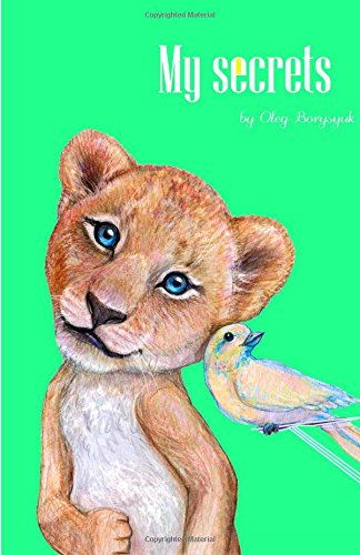 My secrets: 100% based on facts rhyming book. Very educational, full of funny and interesting information about animals. Listed in ABC order.