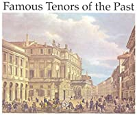 Famous Tenors of the Past by VARIOUS ARTISTS (1997-01-21)