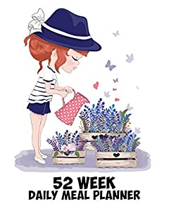 52 Week Daily Meal Planner: Happy Garden Girl | Herb Gardening | Plan Shop and Prepare Large - Small Family Menu | Recipe Grocery Market Shopping ... (One Full Year Gourmet Meal Budget Planner)