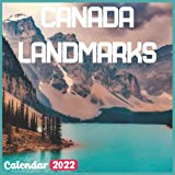 Canada Landmarks Calendar 2022: Canada Calendar 2022: 18 Months Canada Travel With Beautiful Scenes of Canada Calendar 2022 and Scenic Nature Wilderness of Canada Monthly Planner