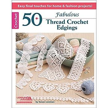 LEISURE ARTS LA-5365 50 Fabulous Thread Crochet Edgings Book Soft Cover