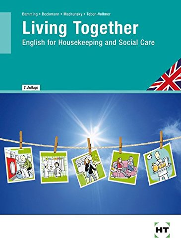 Living Together - English for Housekeeping and Social Care: Lehr- und Arbeitsbuch