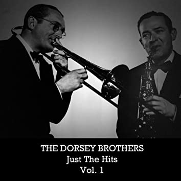 The Dorsey Brothers: Just the Hits, Vol. 1