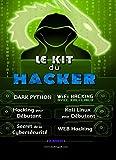 Le Kit du Hacker: Apprendre le Hacking Facilement - Pack de 6 livres : Hacking pour...