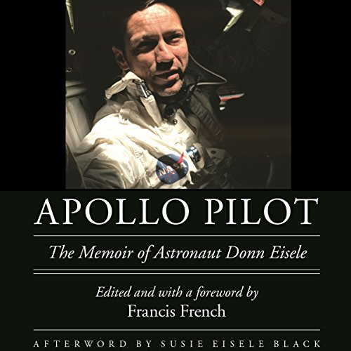 Apollo Pilot     The Memoir of Astronaut Donn Eisele              By:                                                                                                                                 Donn Eisele                               Narrated by:                                                                                                                                 Kevin Pierce                      Length: 5 hrs and 34 mins     42 ratings     Overall 4.5