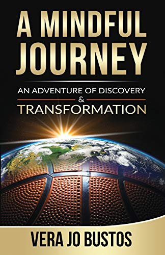 Compare Textbook Prices for A Mindful Journey: An Adventure of Discovery and Transformation  ISBN 9780578661919 by Bustos, Vera Jo