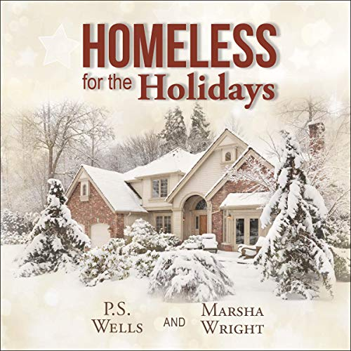 Homeless for the Holidays Audiobook By P. S. Wells,                                                                                        Marsha J. Wright cover art