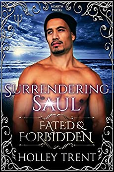 Surrendering Saul: Fated & Forbidden (Hearth Motel Book 3) by [Holley Trent]