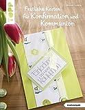 Festliche Karten für Konfirmation und Kommunion (kreativ.kompakt.): Selbst gemachte...