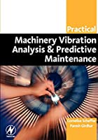 Practical Machinery Vibration Analysis and Predictive Maintenance (Practical Professional)