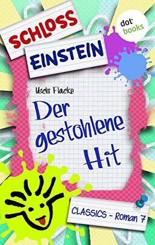 Schloss Einstein - Band 7: Der gestohlene Hit: Roman