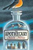 The Apothecary (The Apothecary Series) (Hardcover)
