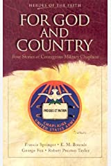 For God and Country: Four Stories of Courageous Military Chaplains Paperback