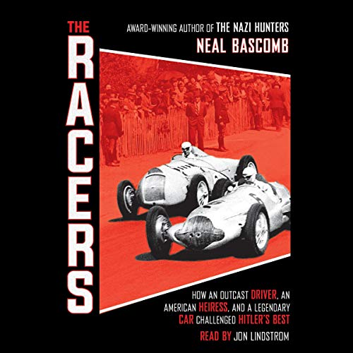 Racers: How an Outcast Driver, an American Heiress, and a Legendary Car Challenged Hitler's Best Titelbild