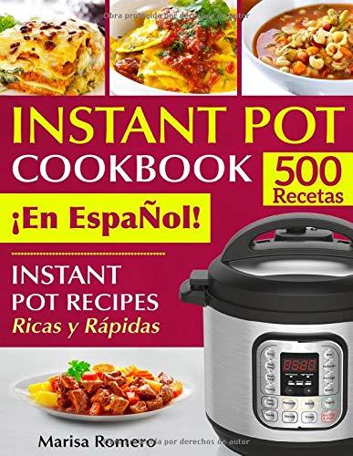 INSTANT POT COOKBOOK ¡En EspaÑol!: Instant Pot Recipes Ricas y Rápidas (pressure cooker recipes)