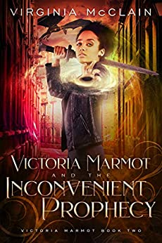Victoria Marmot and the Inconvenient Prophecy by [Virginia McClain]